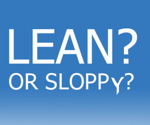 Is it lean, or is it sloppy?